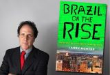 Le livre à lire pour comprendre le Brésil : Brazil on the rise, par LarryRother