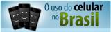 Quelques chiffres sur l'usage du mobile au Brésil(infographie)